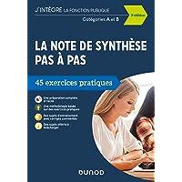 La note de synthèse pas à pas - 3e éd. - 45 exercices pratiques - Catégories A et B: 45 exercices pratiques - Catégories…