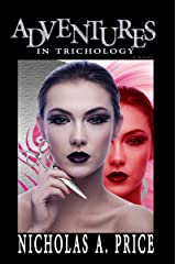 Adventures in Trichology: A Novel Kindle Edition