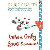 When Only Love Remains: Part 2: (Penguin Petit)