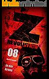 Z Revolution 08: In der Arena: Zombie-Thriller