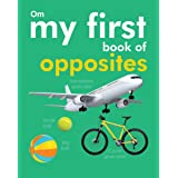 My First Book of Opposites, Board book for kids, opposite books for kids with illustrations