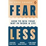 Fear Less: How to Win Your Way in Work and Life