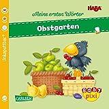 Baby Pixi (unkaputtbar) 89: HABA Erste Wörter: Obstgarten