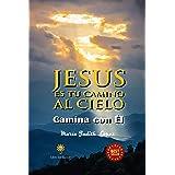 JESUS ES TU CAMINO AL CIELO: Camina con Él
