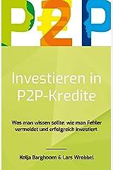Investieren in P2P Kredite: Was man wissen sollte, wie man Fehler vermeidet und erfolgreich investiert Kindle Ausgabe
