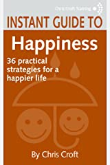 Happiness: 36 practical strategies for a happier life (Instant Guides) Kindle Edition