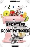 Recettes au robot pâtissier (Ustensilissimo)