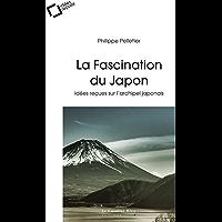 La Fascination du Japon: idées reçues sur l'archipel japonais