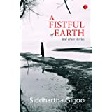 A Fistful of Earth and Other Stories