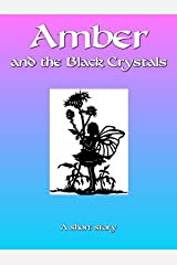 Amber and the Black Crystals (Amber's Adventures Book 2) Kindle Edition