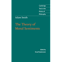 Adam Smith: The Theory of Moral Sentiments (Cambridge Texts in the History of Philosophy) (English Edition)