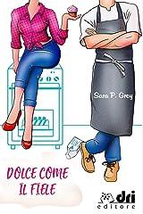 Dolce come il Fiele (DriEditore Brand New Romance) Formato Kindle