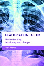 Healthcare in the UK: Understanding continuity and change (Policy Press Publications (All Titles as Published))