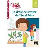 Téo et Nina CP CE1 Niveau 4 - La drôle de rentrée de Téo et Nina (Je lis pas à pas t. 22)