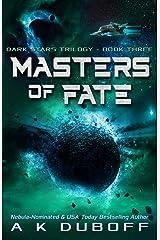 Masters of Fate (Dark Stars Book 3): A Space Fantasy Sci-Fi Adventure Kindle Edition
