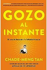 Gozo al instante: El arte de descubrir la felicidad interi (Spanish Edition) Format Kindle