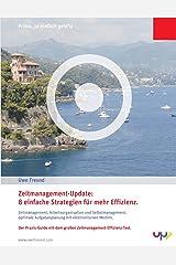 Zeitmanagement-Update: 8 einfache Strategien für mehr Effizienz.: Zeitmanagement, Arbeitsorganisation und Selbstmanagement, optimale ... Aufgabenplanung mit elektronischen Medien. Taschenbuch