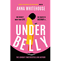 Underbelly: The unmissable, gripping and electrifying fiction debut for summer 2021 from the Sunday Times bestselling…