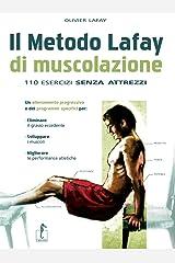 Il metodo Lafay. 110 esercizi di muscolazione senza attrezzi Copertina flessibile