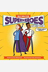 Self Help for Superheroes: With Great Power Comes Great Anxiety Hardcover