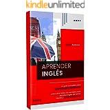 APRENDER INGLÉS: La guía completa para aprender inglés rápidamente. ¡Descubre todos los secretos para estudiar inglés de form