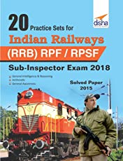 20 Practice Sets for Indian Railways (RRB) RPF/ RPSF Sub-Inspector Exam 2018 Stage I