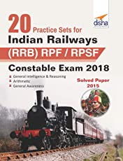20 Practice Sets for Indian Railways (RRB) RPF/RPSF Constable Exam 2018 Stage I