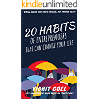 20 HABITS OF ENTREPRENEURS: THAT CAN CHANGE YOUR LIFE: SIMPLE HABITS THAT COSTS NOTHING, BUT CREATES MUCH
