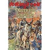 Destiny's Role 1: Mistress Of Sorrows