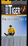 Vier Tiger: Kurzgeschichten 1 (Jugendabenteuer): Band 13