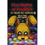 Five nights at Freddy's. Gli incubi del Fazbear. Mille modi per morire (Vol. 1)