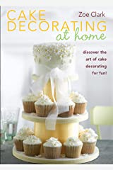 Cake Decorating at Home Kindle Edition