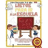Libro Preescolar 3-6 años XXL: LISTOS PARA IR A LA ESCUELA: Cuaderno de Actividades y Juegos para Colorear y Aprender a Traza