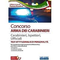 Concorso Arma dei Carabinieri - Test attitudinali e di personalità: Carabinieri, Ispettori, Ufficiali