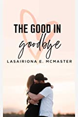 The Good in Goodbye (The Lisa Millar Series Book 2) Kindle Edition