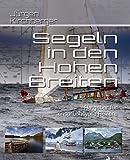 Segeln in den Hohen Breiten: Handbuch für anspruchsvolle Reviere (Blauwassersegeln2.0, Band 4)