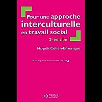 Pour une approche interculturelle en travail social - 2e édition (Politiques et interventions sociales)