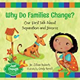 Why Do Families Change?: Our First Talk About Separation and Divorce: 4 (Just Enough)