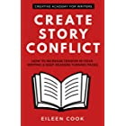 Create Story Conflict: How to increase tension in your writing & keep readers turning pages (Creative Academy Guides for Writ