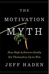 The Motivation Myth: How High Achievers Really Set Themselves Up to Win (English Edition) Versión Kindle