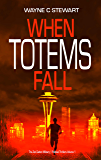 When Totems Fall (Zeb Dalton Thrillers Book 1) (English Edition)