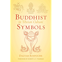 Buddhist Symbols in Tibetan Culture: An Investigation of the Nine Best-Known Groups of Symbols (Wisdom Advanced Book - Blue Series)