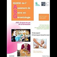 Guide de l'Assistant de soins en gérontologie: ASG : le tout-en-un de la formation (Hors collection)