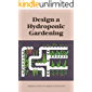 Design a Hydroponic Gardening: Hydroponics Patterns For Beginners and Instructions: Make a Hydroponic Gardening