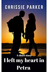 I left my heart in Petra (A Short Story) Kindle Edition