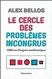Le cercle des problèmes incongrus : 3000 ans d'énigmes mathématiques