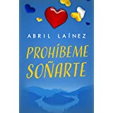 Prohíbeme Soñarte (Spanish Edition)