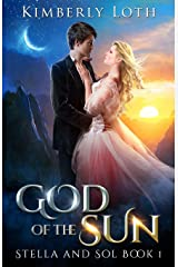 God of the Sun: Volume 1 (Stella and Sol) Paperback