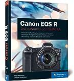Canon EOS R: Professionell fotografieren mit der spiegellosen Vollformat-Kamera