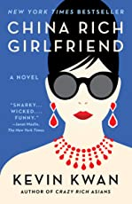 China Rich Girlfriend: A Novel (Crazy Rich Asians Trilogy Book 1) (English Edition)